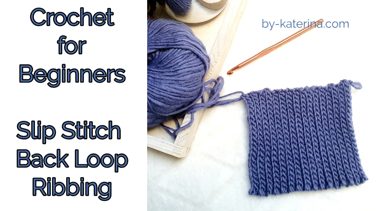 Slip Stitch Back Loop Ribbing Tutorial