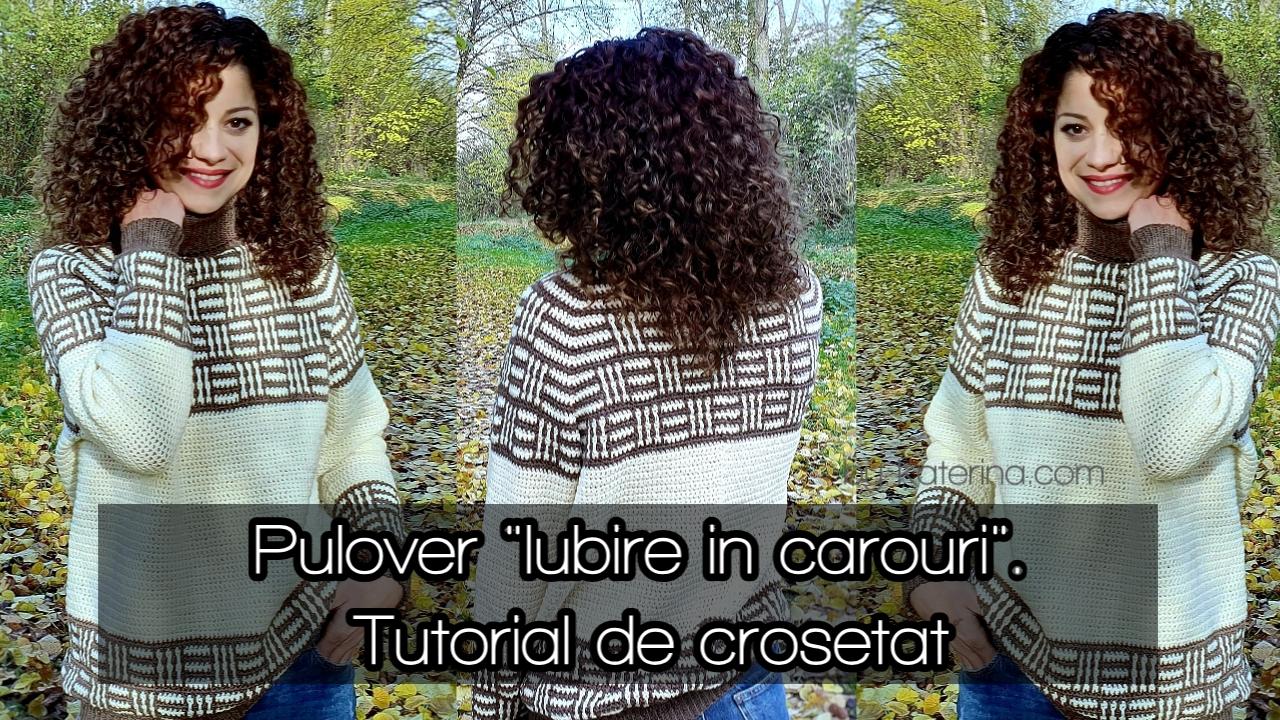 Pulover Iubire in carouri video tutorial
